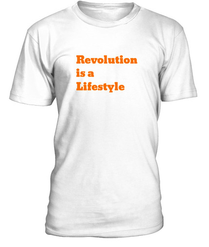 t-shirt revolution is a lifestyle